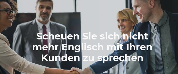 Scheuen Sie sich nicht mehr Englisch mit Ihren Kunden zu sprechen