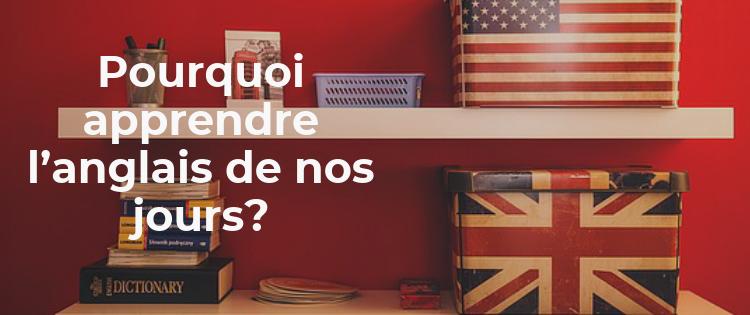 Pourquoi apprendre l'anglais de nos jours?