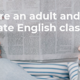 You are an adult and need private English classes?