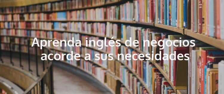 Aprenda inglés de negocios acorde a sus necesidades
