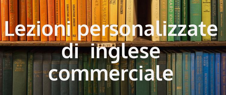 Lezioni personalizzate di inglese commerciale